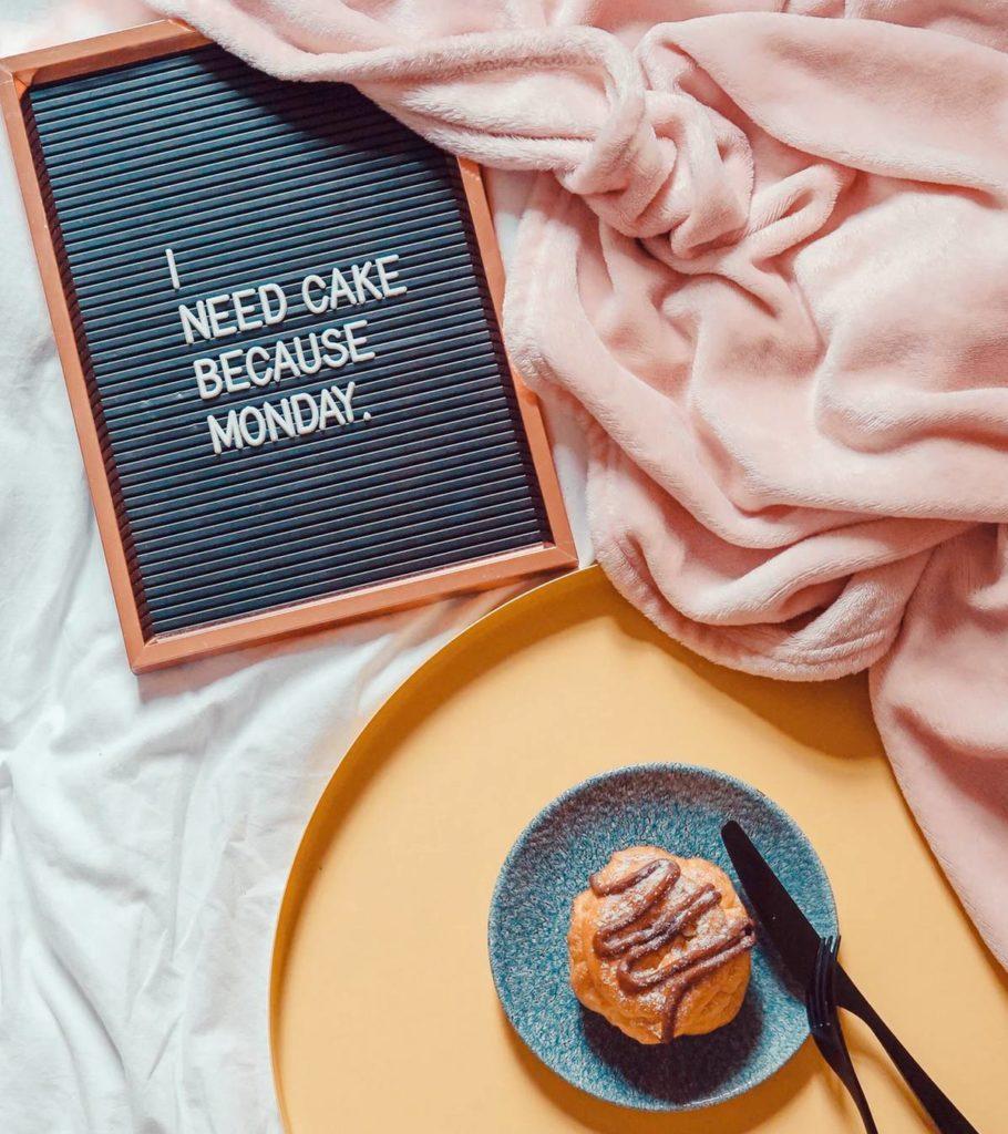 cake because Monday